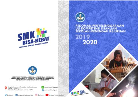 PEDOMAN PENYELENGGARAAN UJI KOMPETENSI KEAHLIAN (UKK) SEKOLAH MENENGAH KEJURUAN (SMK) 2019-2020